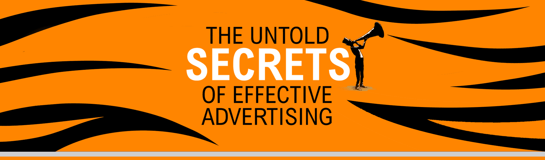 The Untold Secrets of Effective Advertising