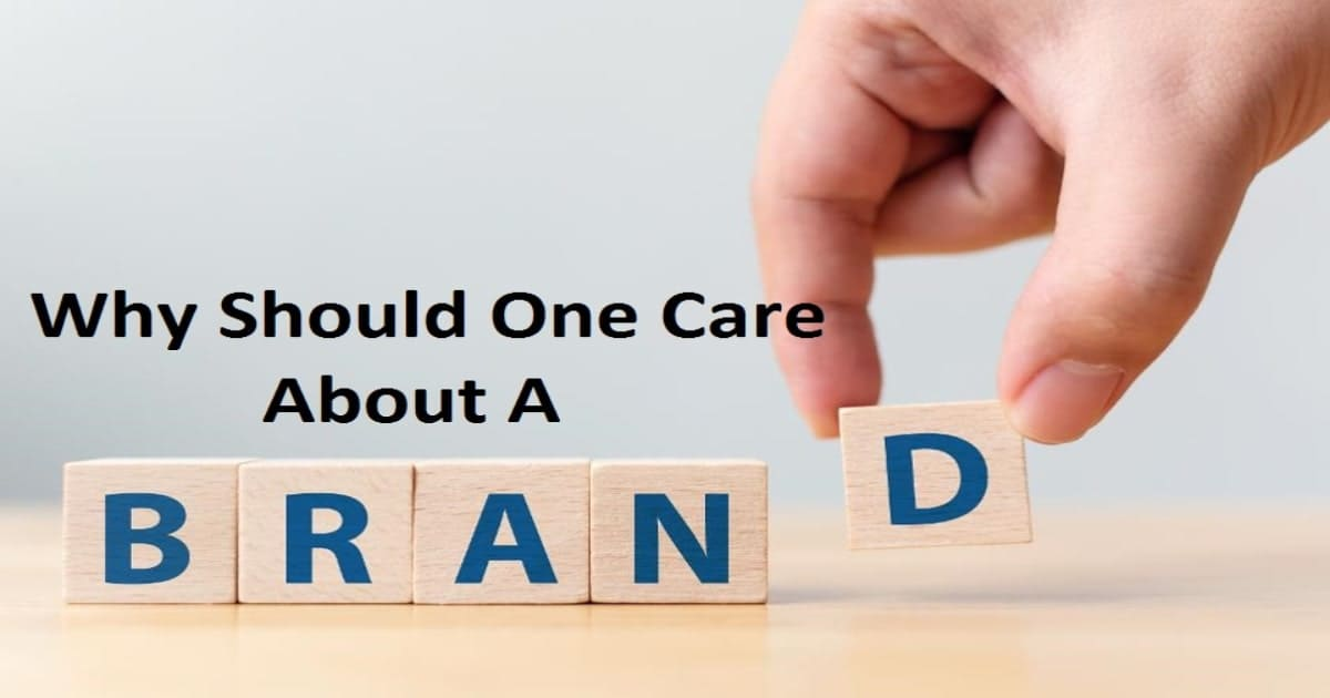 Why Should One Care About a Brand?