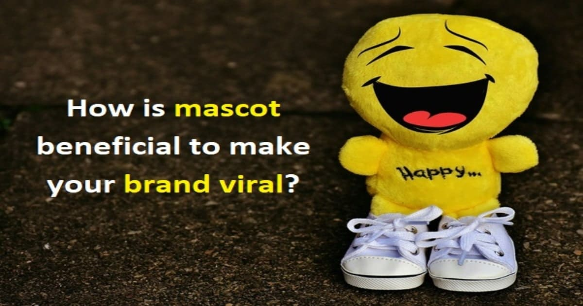How is mascot beneficial to make your brand viral?